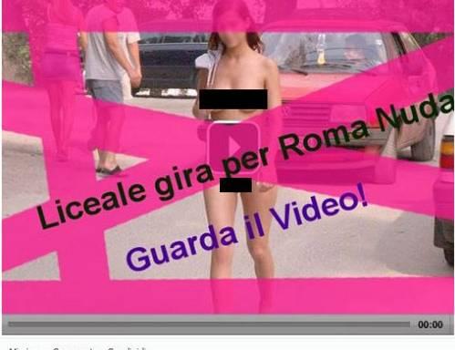 """""""Liceale gira per Roma nuda. Guarda il video"""", virus che gira su Fb"""