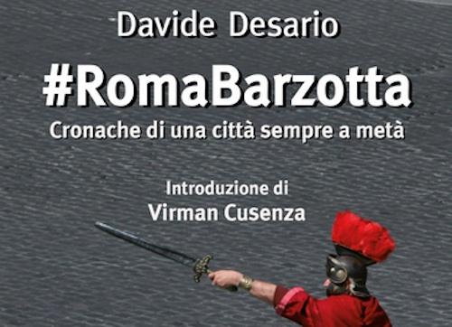 #RomaBarzotta, cronache di una città mozzafiato e caotica