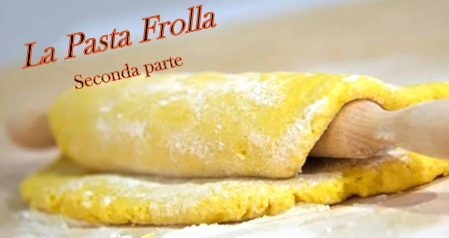 A Scuola con lo Chef Massimo Zoli: La Frolla (seconda parte)