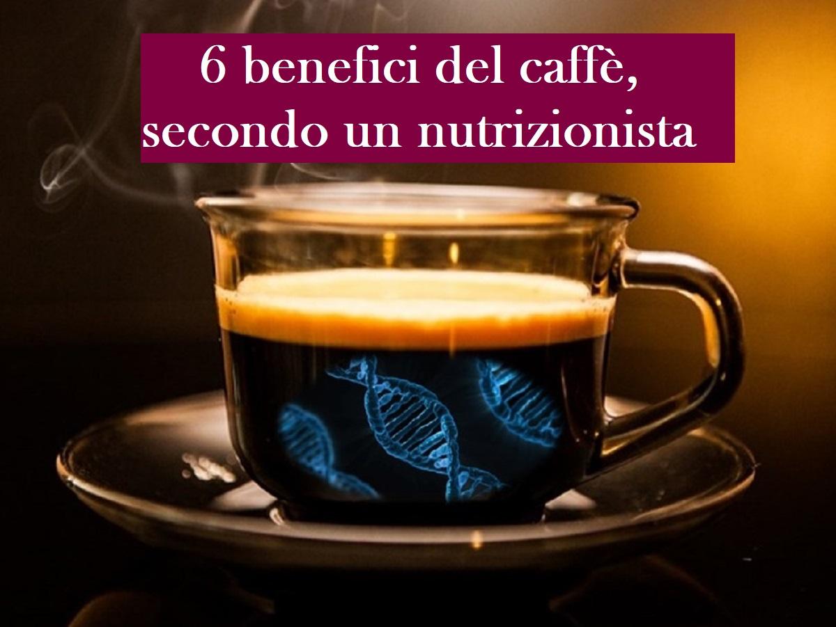 caffè, 6 benefici secondo un nutrizionista